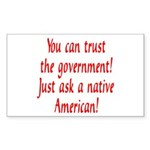 You can trust the government! Sticker (Rectangular