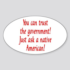 You can trust the government! Oval Sticker