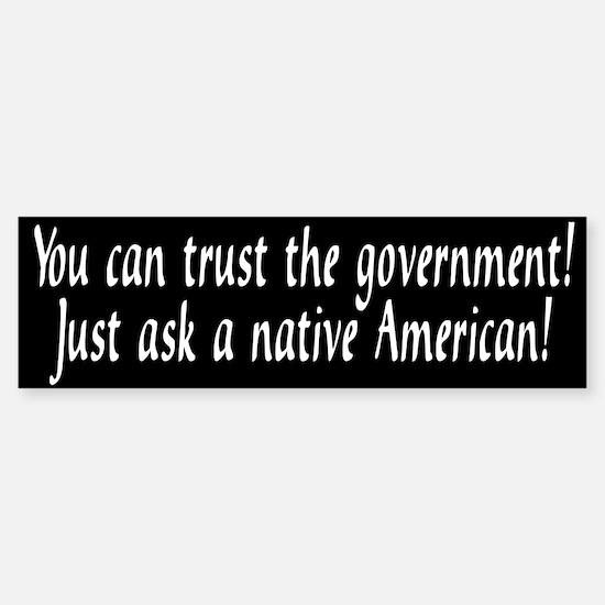 You can trust the government! Bumper Bumper Bumper Sticker