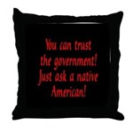 You can trust the government! Throw Pillow