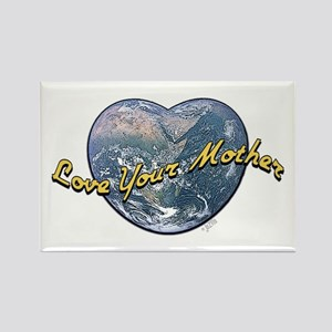 Love Your Mother Earth Rectangle Magnet