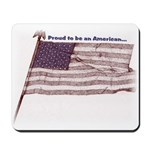 Proud to be an American... Mousepad