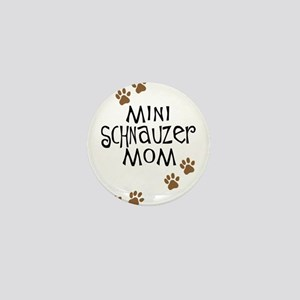 Mini Schnauzer Mom Mini Button