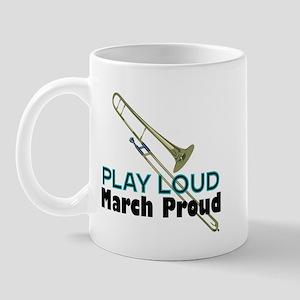 Play Loud March Proud Trombone Mug