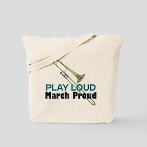 Play Loud March Proud Trombone Tote Bag
