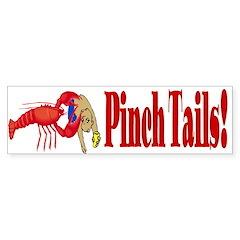 Pinch Tails, Suck Heads! Bumper Bumper Sticker