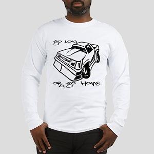 Go Low Long Sleeve T-Shirt