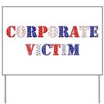 Corporate Victim Yard Sign