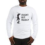 Silent But Deadly Long Sleeve T-Shirt