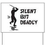 Silent But Deadly Yard Sign