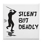 Silent But Deadly Tile Coaster