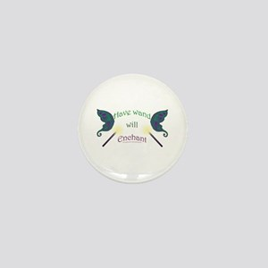 Have wand, will enchant Mini Button