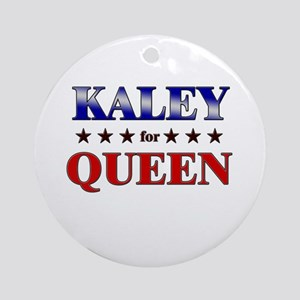KALEY for queen Ornament (Round)