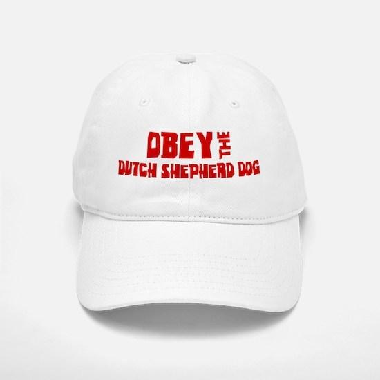 Obey the Dutch Shepherd Dog Baseball Baseball Cap