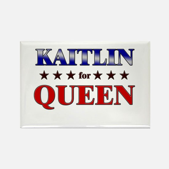 KAITLIN for queen Rectangle Magnet