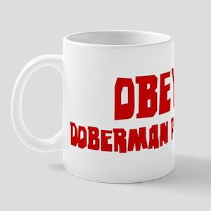 Obey the Doberman Pinscher Mug