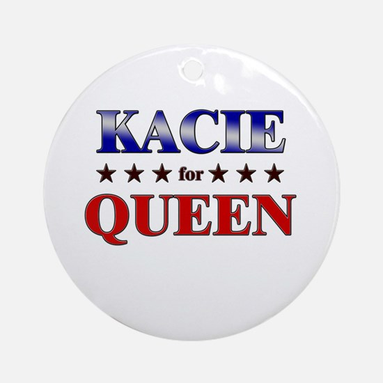 KACIE for queen Ornament (Round)