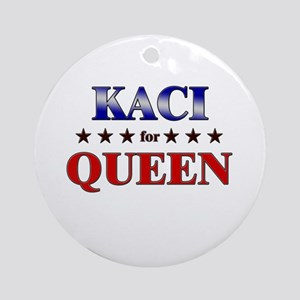 KACI for queen Ornament (Round)