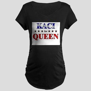 KACI for queen Maternity Dark T-Shirt