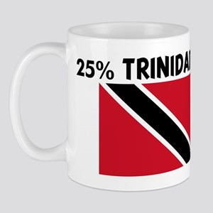 25 PERCENT TRINIDADIAN Mug
