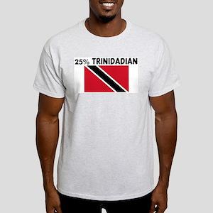25 PERCENT TRINIDADIAN Light T-Shirt