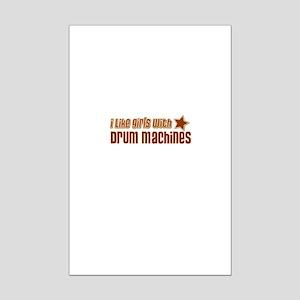 I Like Girls with Drum Machin Mini Poster Print