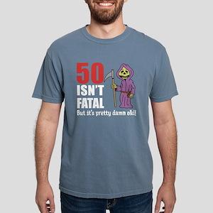 50 Isnt Fatal But Old T-Shirt