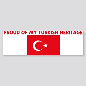 PROUD OF MY TURKISH HERITAGE Bumper Sticker