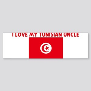 I LOVE MY TUNISIAN UNCLE Bumper Sticker