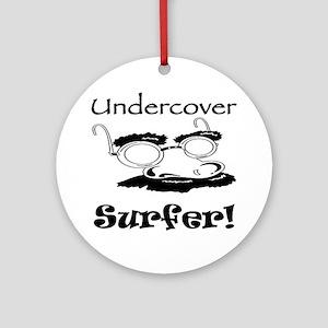 Undercover Surfer Ornament (Round)