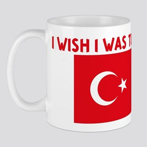 I WISH I WAS TURKISH Mug