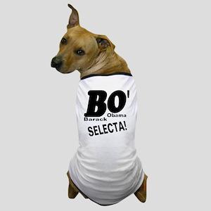 Barack Obama BO' SELECTA! Dog T-Shirt