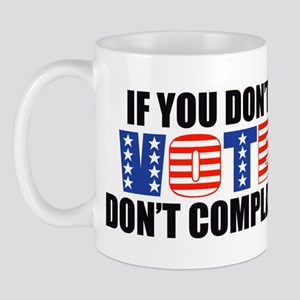 If You Don't Vote Mug