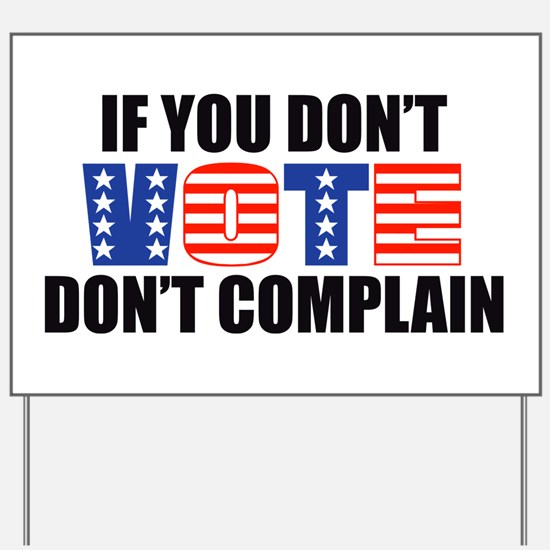 If You Don't Vote Yard Sign