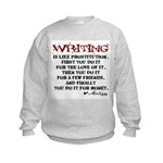 Moliere Writing Quote Kids Sweatshirt