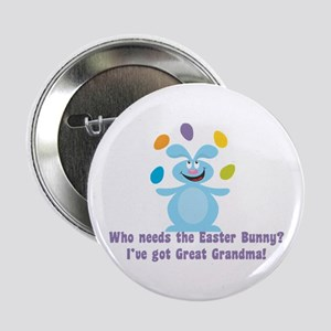 "Easter Bunny? I've got Great Grandma! 2.25"" Button"