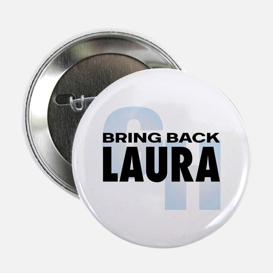 """Bring Back Laura 2.25"""" Button"""