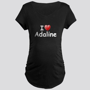 I Love Adaline (W) Maternity Dark T-Shirt