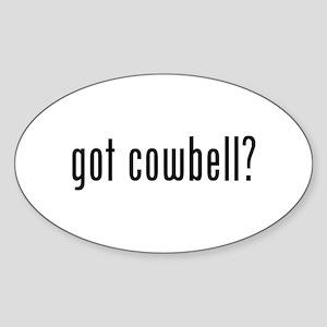 got cowbell? Oval Sticker