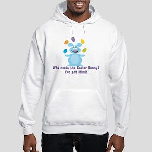 Easter Bunny? I've got Mimi! Hooded Sweatshirt