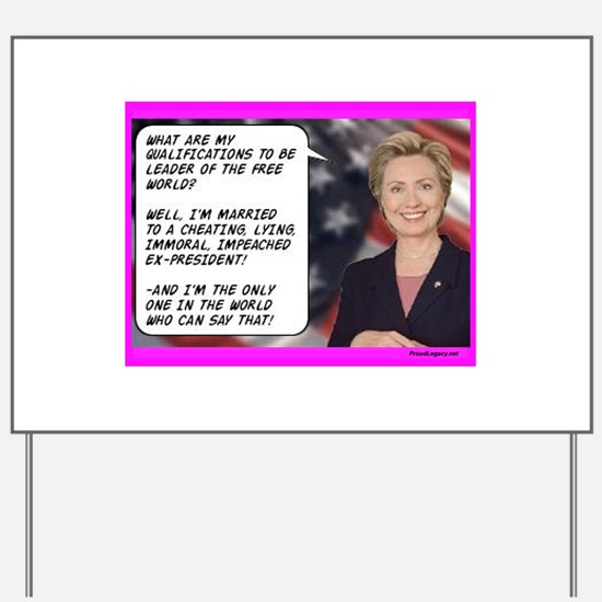 """""""Hillary's Qualifications"""" Yard Sign"""