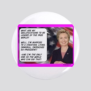 """Hillary's Qualifications"" 3.5"" Button"