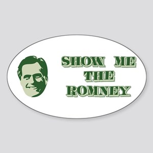 Show Me the Romney Oval Sticker