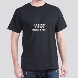 My SHEEP Ate My Other Shirt Dark T-Shirt