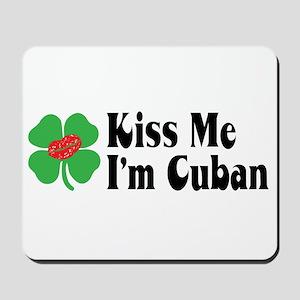 Kiss Me I'm Cuban Mousepad