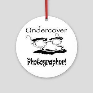 Undercover Photographer Ornament (Round)