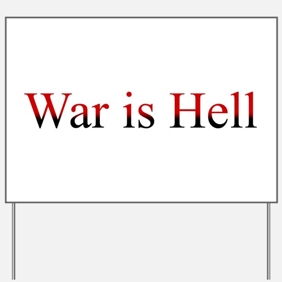 War is Hell Yard Sign