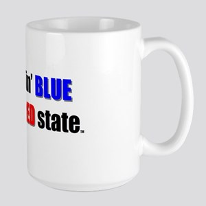 Feelin' Blue in a Red State Large Mug