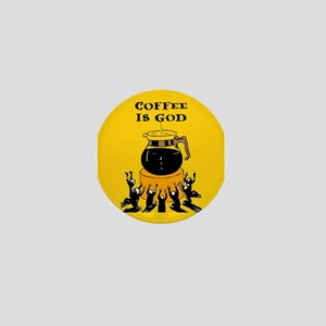 Coffee Is God Mini Button