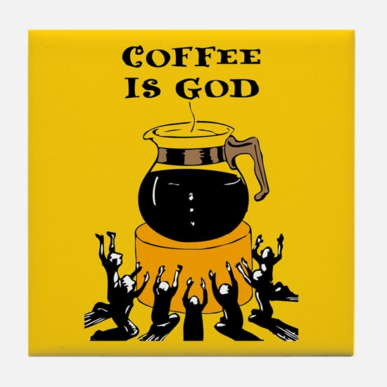 Coffee Is God Tile Coaster